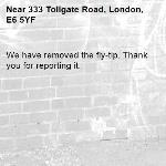 We have removed the fly-tip. Thank you for reporting it.-333 Tollgate Road, London, E6 5YF