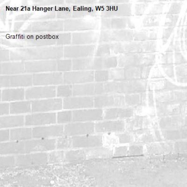 Graffiti on postbox -21a Hanger Lane, Ealing, W5 3HU