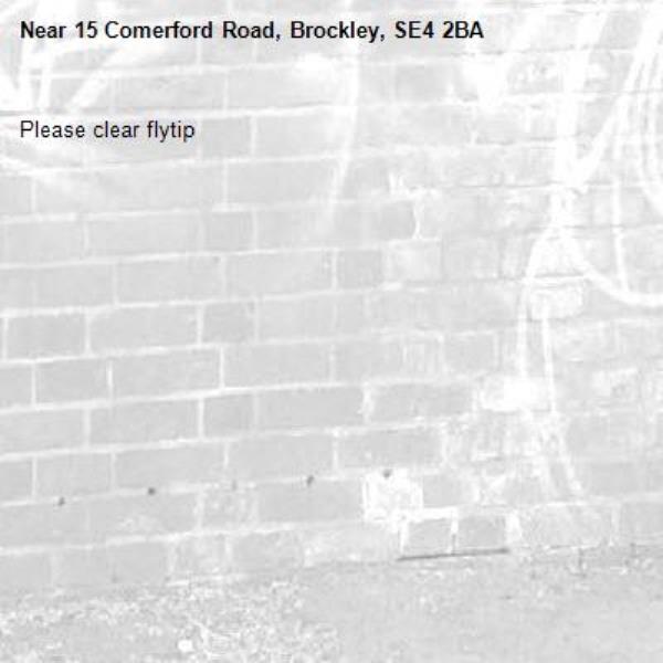 Please clear flytip-15 Comerford Road, Brockley, SE4 2BA