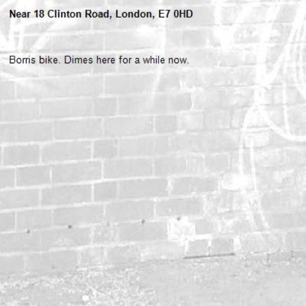 Borris bike. Dimes here for a while now. -18 Clinton Road, London, E7 0HD