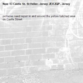 potholes need repair in and around the yellow hatched area on Castle Street-13 Castle St, St Helier, Jersey JE4 2QP, Jersey