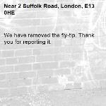 We have removed the fly-tip. Thank you for reporting it.-2 Suffolk Road, London, E13 0HE