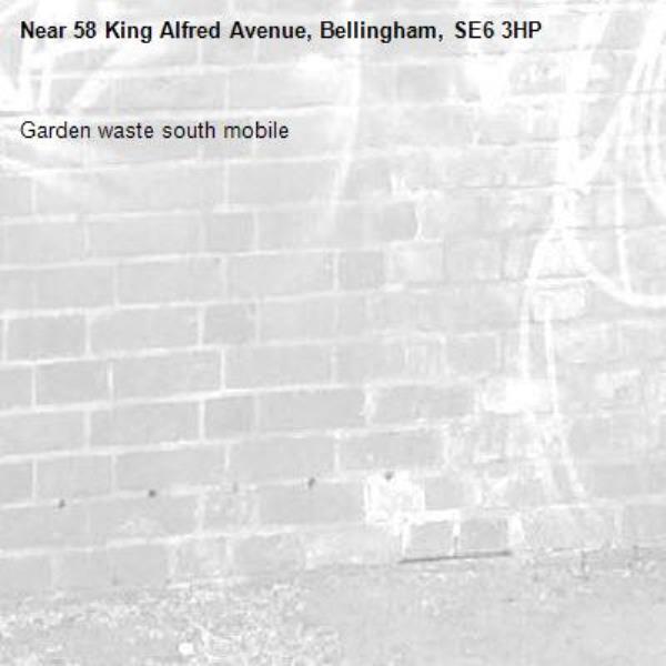 Garden waste south mobile -58 King Alfred Avenue, Bellingham, SE6 3HP