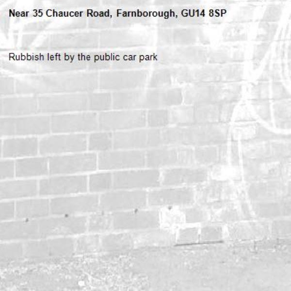 Rubbish left by the public car park -35 Chaucer Road, Farnborough, GU14 8SP