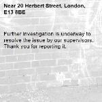 Further investigation is underway to resolve the issue by our supervisors. Thank you for reporting it.-20 Herbert Street, London, E13 8BE