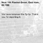 We have removed the fly-tip. Thank you for reporting it.-188 Plashet Grove, East Ham, E6 1BE