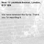 We have removed the fly-tip. Thank you for reporting it.-12 Litchfield Avenue, London, E15 1EN