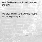 We have removed the fly-tip. Thank you for reporting it.-70 Harberson Road, London, E15 3PH