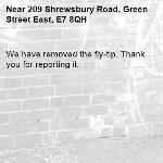 We have removed the fly-tip. Thank you for reporting it.-209 Shrewsbury Road, Green Street East, E7 8QH