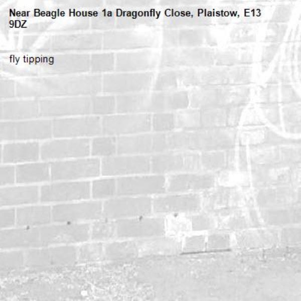 fly tipping -Beagle House 1a Dragonfly Close, Plaistow, E13 9DZ