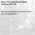 We have removed the fly-tip. Thank you for reporting it.-111a Leytonstone Road, London, E15 1JA