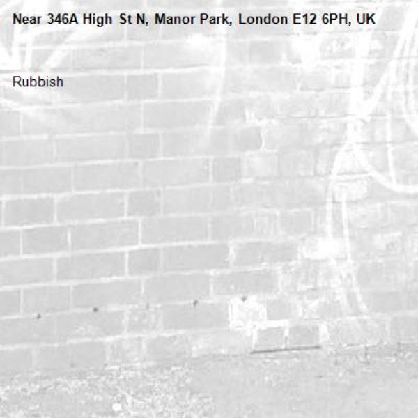 Rubbish -346A High St N, Manor Park, London E12 6PH, UK