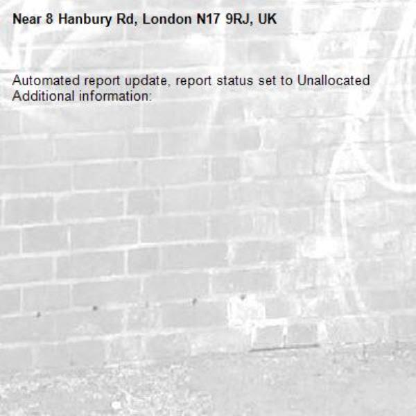 Automated report update, report status set to Unallocated Additional information:  -8 Hanbury Rd, London N17 9RJ, UK