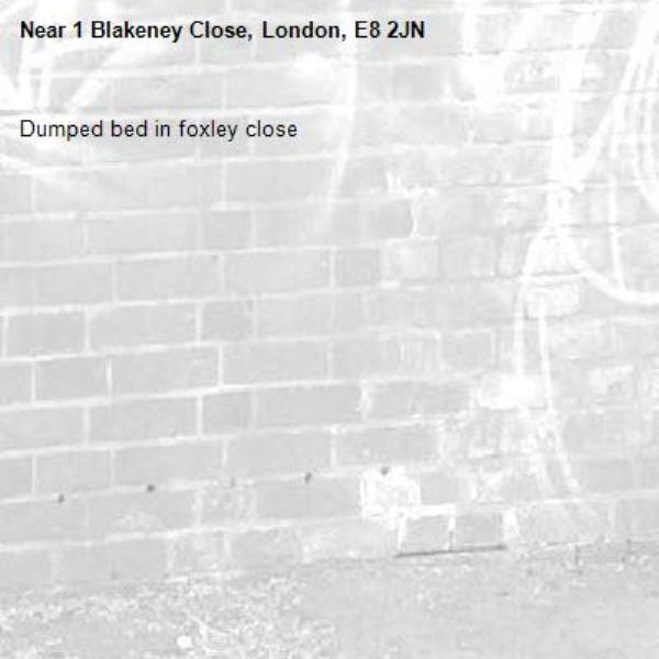 Dumped bed in foxley close-1 Blakeney Close, London, E8 2JN