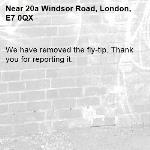 We have removed the fly-tip. Thank you for reporting it.-20a Windsor Road, London, E7 0QX