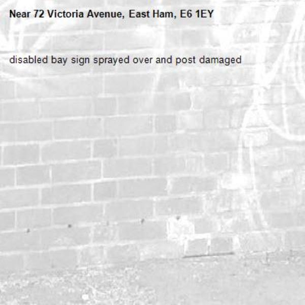 disabled bay sign sprayed over and post damaged-72 Victoria Avenue, East Ham, E6 1EY