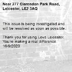 This issue is being investigated and will be resolved as soon as possible.  Thank you for using Love Leicester. You're making a real difference. 16/9/2020-277 Clarendon Park Road, Leicester, LE2 3AQ