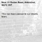 This has been passed to our streets team.-22 Redan Road, Aldershot, GU12 4ST