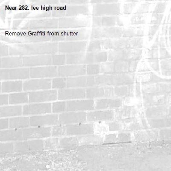 Remove Graffiti from shutter-282. lee high road