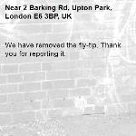We have removed the fly-tip. Thank you for reporting it.-2 Barking Rd, Upton Park, London E6 3BP, UK