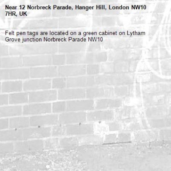 Felt pen tags are located on a green cabinet on Lytham Grove junction Norbreck Parade NW10 -12 Norbreck Parade, Hanger Hill, London NW10 7HR, UK
