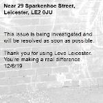 This issue is being investigated and will be resolved as soon as possible.  Thank you for using Love Leicester. You're making a real difference. 12/6/19-29 Sparkenhoe Street, Leicester, LE2 0JU