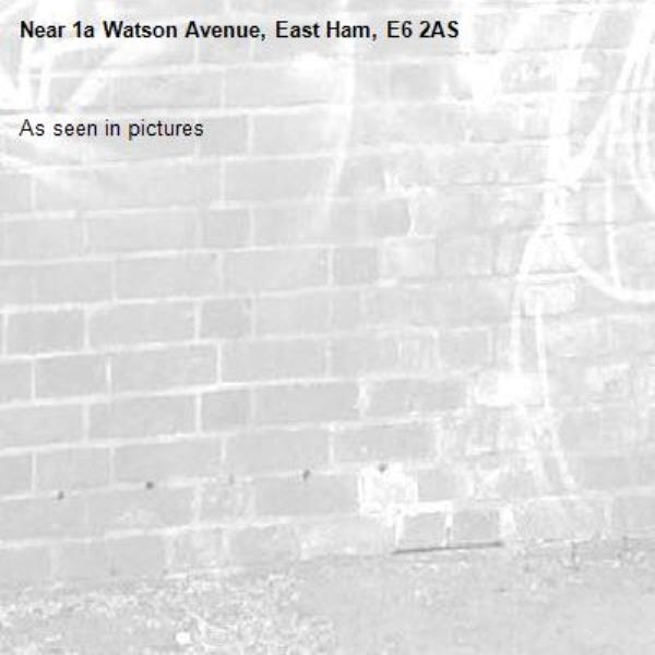 As seen in pictures -1a Watson Avenue, East Ham, E6 2AS