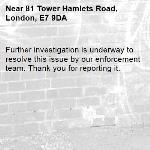 Further investigation is underway to resolve this issue by our enforcement team. Thank you for reporting it.-81 Tower Hamlets Road, London, E7 9DA