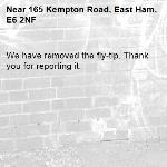 We have removed the fly-tip. Thank you for reporting it.-165 Kempton Road, East Ham, E6 2NF
