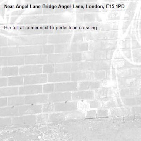 Bin full at corner next to pedestrian crossing -Angel Lane Bridge Angel Lane, London, E15 1PD