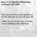 This issue is being investigated and will be resolved as soon as possible  Thank you for using Love Leicester. You're making a real difference. -21-23 Glenfield Road East, Leicester, LE3 5QW