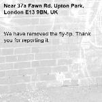 We have removed the fly-tip. Thank you for reporting it.-37a Fawn Rd, Upton Park, London E13 9BN, UK