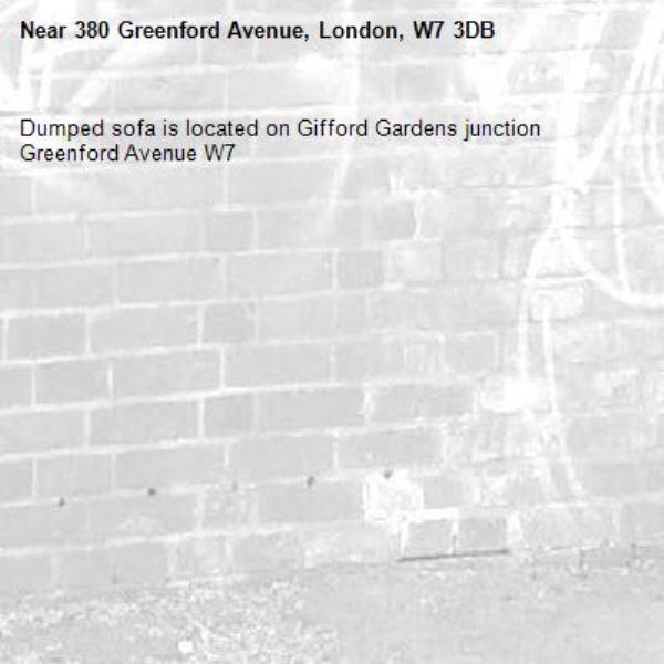 Dumped sofa is located on Gifford Gardens junction Greenford Avenue W7 -380 Greenford Avenue, London, W7 3DB