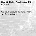We have removed the fly-tip. Thank you for reporting it.-92 Shelley Ave, London E12 6PU, UK
