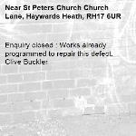 Enquiry closed : Works already programmed to repair this defect. Clive Buckler-St Peters Church Church Lane, Haywards Heath, RH17 6UR