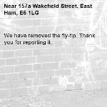 We have removed the fly-tip. Thank you for reporting it.-157a Wakefield Street, East Ham, E6 1LG