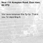 We have removed the fly-tip. Thank you for reporting it.-236 Kempton Road, East Ham, E6 2PD