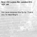 We have removed the fly-tip. Thank you for reporting it.-200 Leyton Rd, London E15 1DY, UK