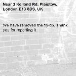 We have removed the fly-tip. Thank you for reporting it.-3 Kelland Rd, Plaistow, London E13 8DS, UK