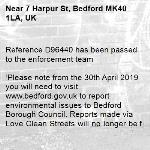Reference D96440 has been passed to the enforcement team  'Please note from the 30th April 2019 you will need to visit www.bedford.gov.uk to report environmental issues to Bedford Borough Council. Reports made via Love Clean Streets will no longer be forwarded to Bedford Borough after this date.'-7 Harpur St, Bedford MK40 1LA, UK