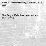 The Target Date has been set as 19/11/2019-23 Valerian Way, London, E15 3DF