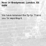 We have removed the fly-tip. Thank you for reporting it.-54 Bradymead, London, E6 6WN