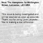 This issue is being investigated and will be resolved as soon as possible. Thank you for using Love Leicester. You're making a real difference. -The Hamptons 1a Wellington Street, Leicester, LE1 6RH