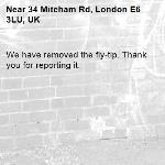 We have removed the fly-tip. Thank you for reporting it.-34 Mitcham Rd, London E6 3LU, UK