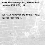 We have removed the fly-tip. Thank you for reporting it.-360 Monega Rd, Manor Park, London E12 6TY, UK