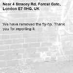 We have removed the fly-tip. Thank you for reporting it.-4 Stracey Rd, Forest Gate, London E7 0HG, UK
