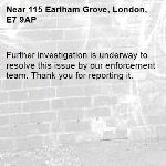 Further investigation is underway to resolve this issue by our enforcement team. Thank you for reporting it.-115 Earlham Grove, London, E7 9AP