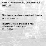 This issue has been resolved thanks to your reports.  Together, we're making a real difference. Thank you. 27.1.2020-13 Warwick St, Leicester LE3 5HT, UK