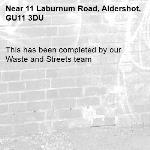 This has been completed by our Waste and Streets team -11 Laburnum Road, Aldershot, GU11 3DU