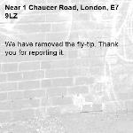 We have removed the fly-tip. Thank you for reporting it.-1 Chaucer Road, London, E7 9LZ